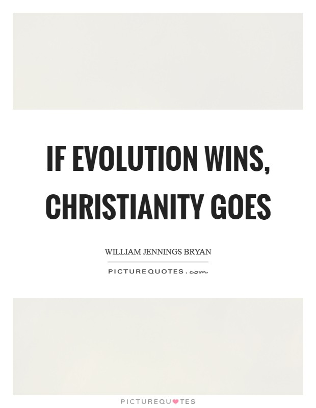 If evolution wins, Christianity goes Picture Quote #1