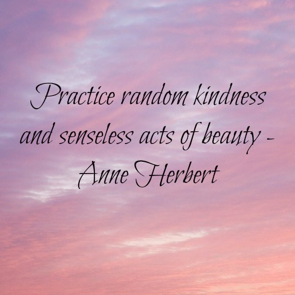 One Random Act Of Kindness At A Time Quote: Random Acts Of Kindness Quotes & Sayings