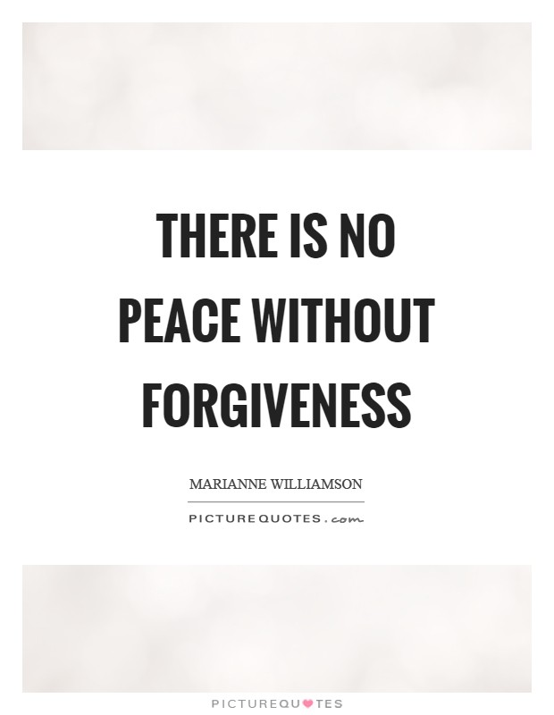 There is no peace without forgiveness Picture Quote #1