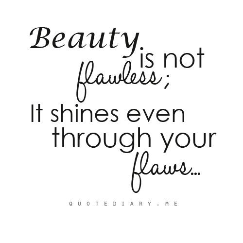 Flaws Quotes Flaws Sayings Flaws Picture Quotes