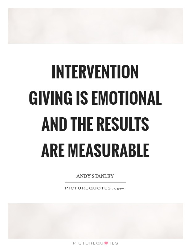 Intervention giving is emotional and the results are measurable Picture Quote #1