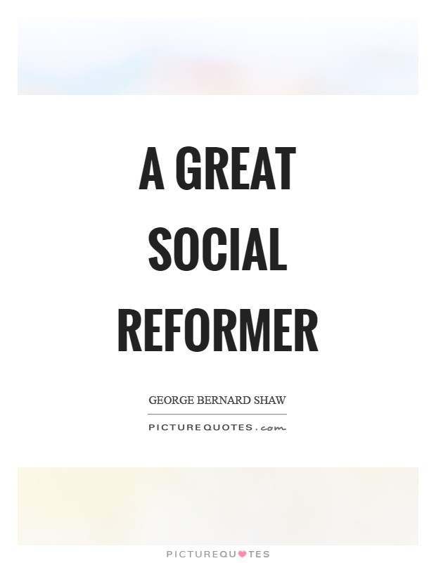 A great social reformer Picture Quote #1