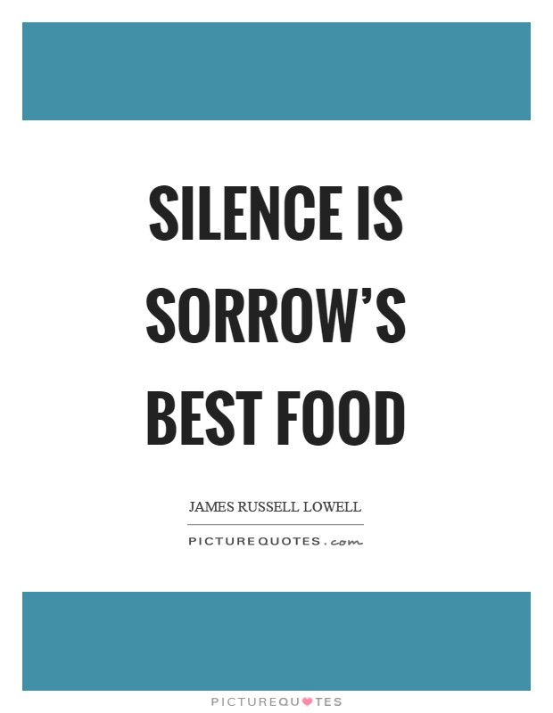 Silence is sorrow's best food Picture Quote #1