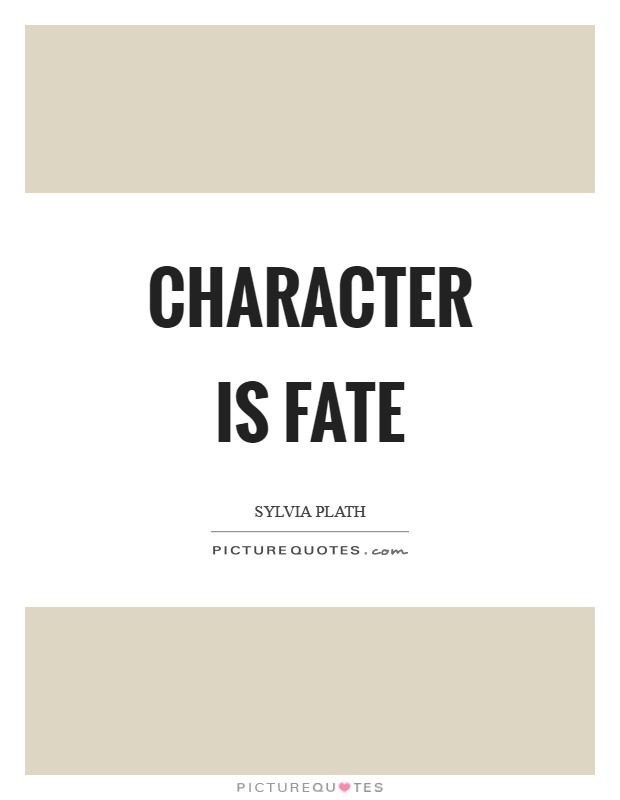 Character is fate Picture Quote #1