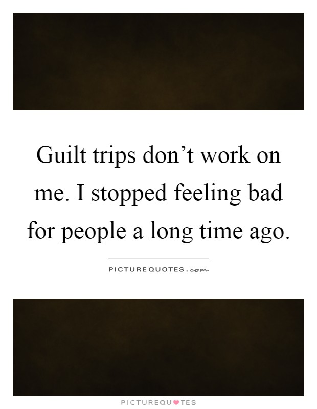 Foreign Country Quotes & Sayings | Foreign Country Picture ... |Quotes About Guilt Trips