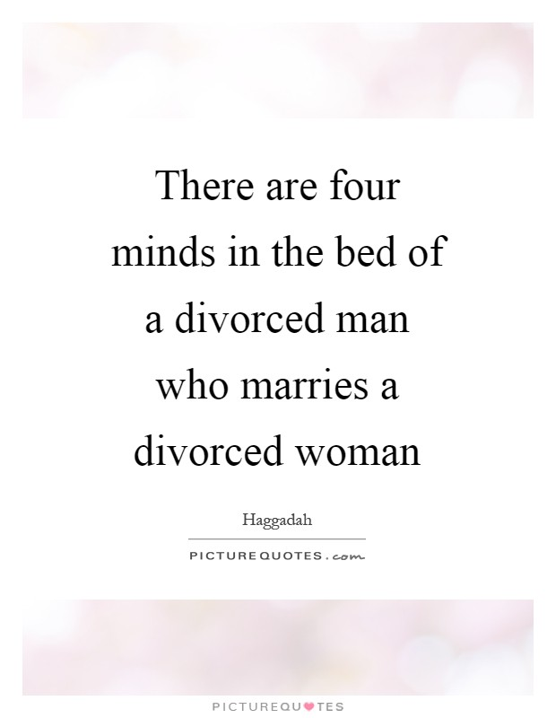 There are four minds in the bed of a divorced man who marries a divorced woman Picture Quote #1