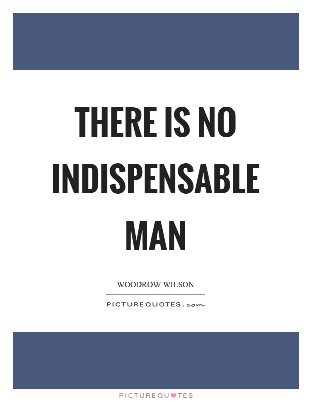 There is no indispensable man Picture Quote #1