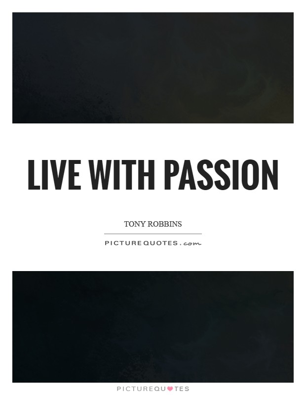 Live with passion Picture Quote #1