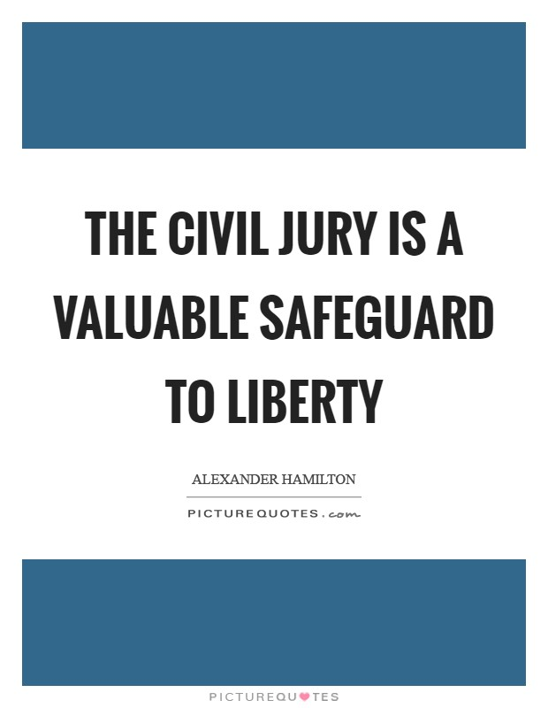 The civil jury is a valuable safeguard to liberty Picture Quote #1