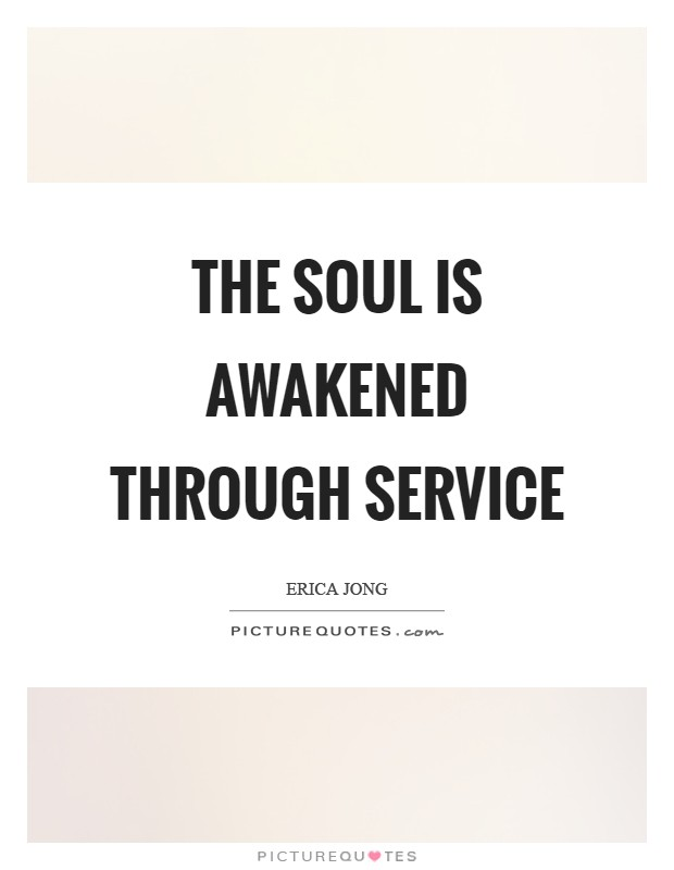 The soul is awakened through service Picture Quote #1