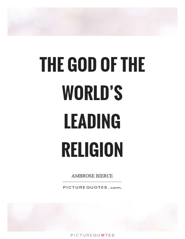 The God of the world's leading religion Picture Quote #1