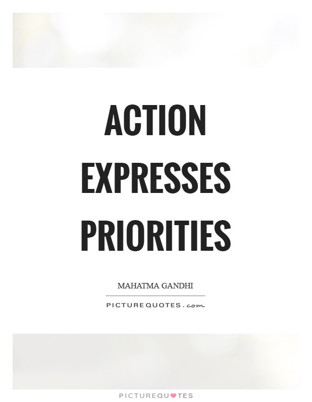 Action expresses priorities Picture Quote #1