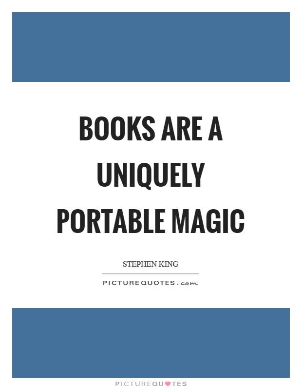 Books are a uniquely portable magic Picture Quote #1
