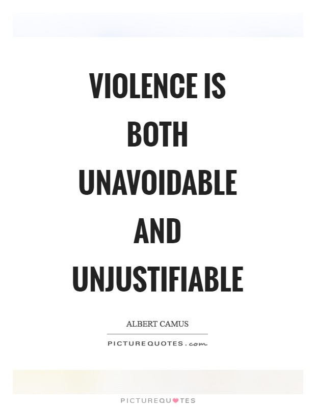 Violence is both unavoidable and unjustifiable Picture Quote #1