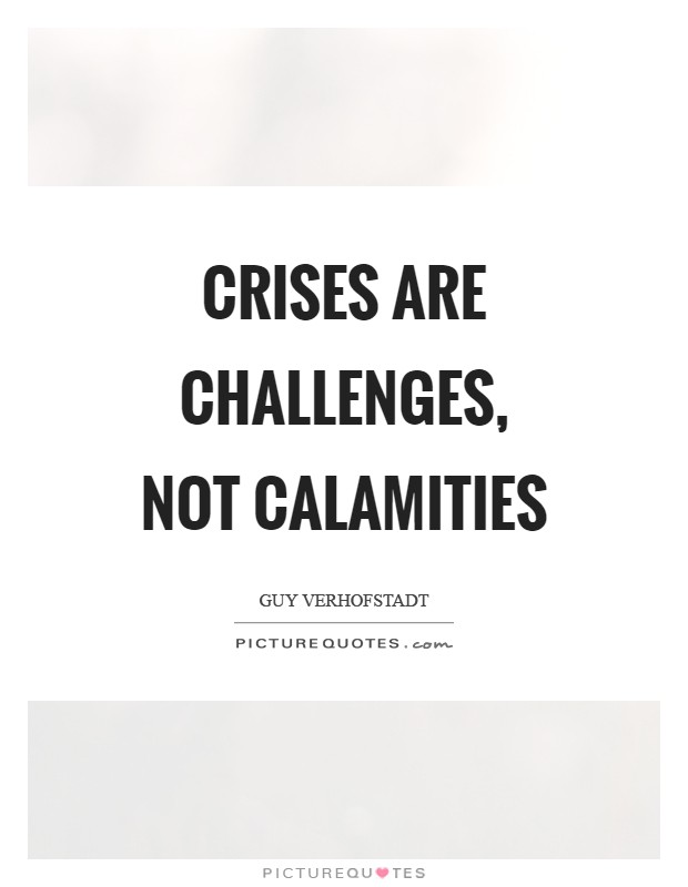 Crises are challenges, not calamities Picture Quote #1