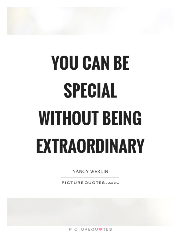 You can be special without being extraordinary Picture Quote #1