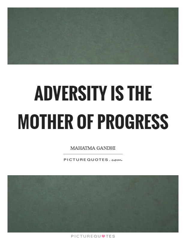 Adversity is the mother of progress Picture Quote #1