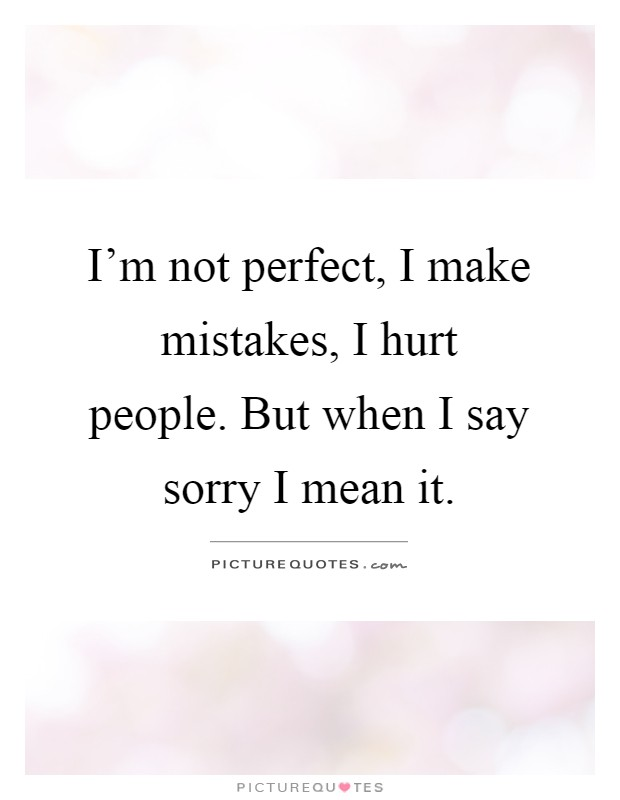 Quotes About Saying Sorry And Not Meaning It: I Mean It Picture
