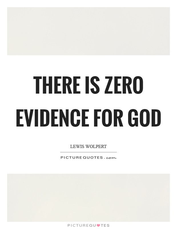 There is zero evidence for god Picture Quote #1