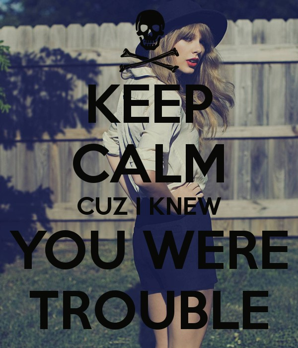 You Are Trouble Quote 1 Picture Quote #1