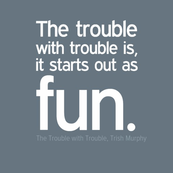 Funny Trouble Quote 1 Picture Quote #1