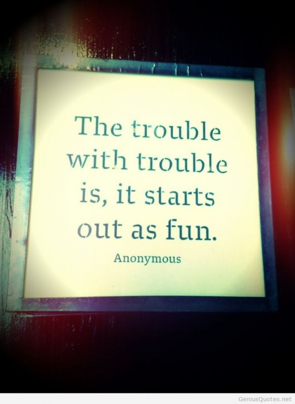 Funny Trouble Quote 2 Picture Quote #1