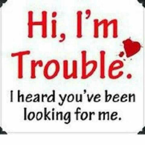 Funny Trouble Quote 4 Picture Quote #1