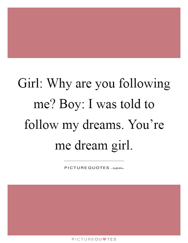how to follow a girl
