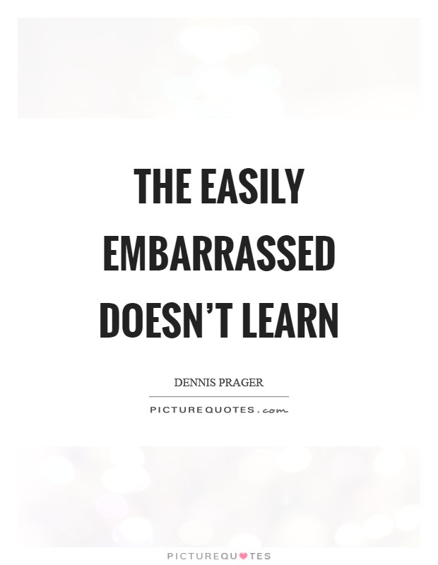The easily embarrassed doesn't learn Picture Quote #1