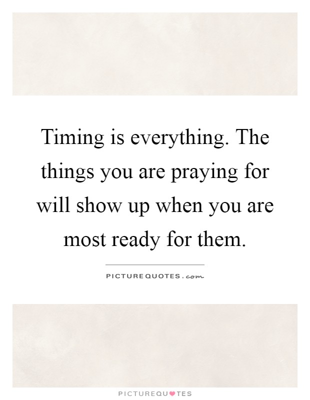 timing is everything quotes sayings timing is everything picture