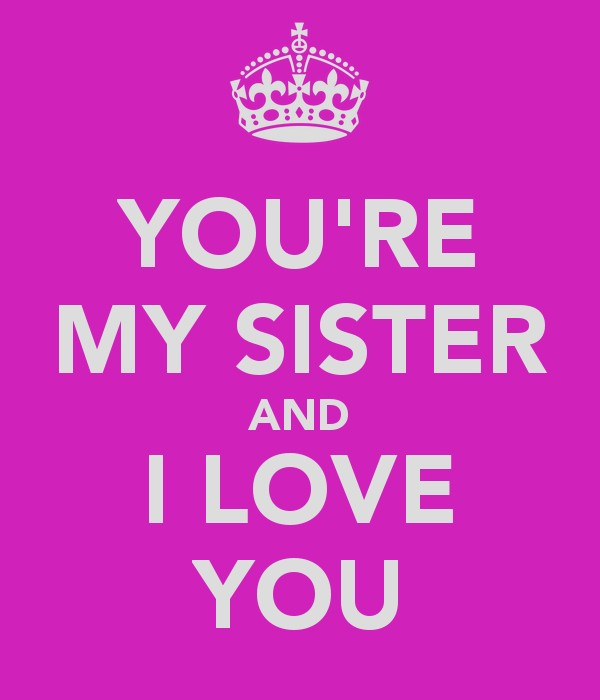 I Love You Sister Quote 1 Picture Quote #1