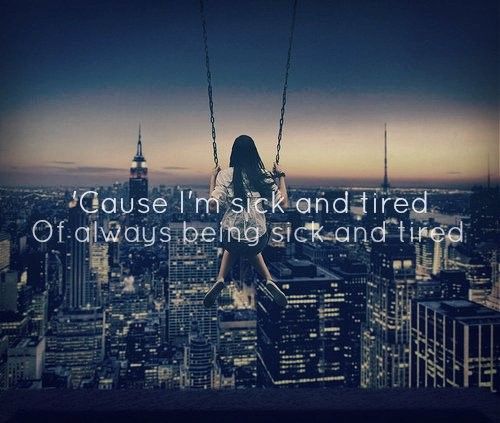 Sick And Tired Quote 3 Picture Quote #1