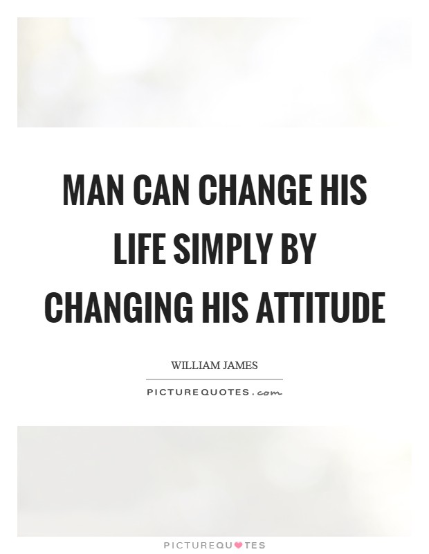Man can change his life simply by changing his attitude Picture Quote #1