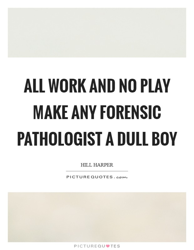 Forensic Quotes Forensic Sayings Forensic Picture Quotes