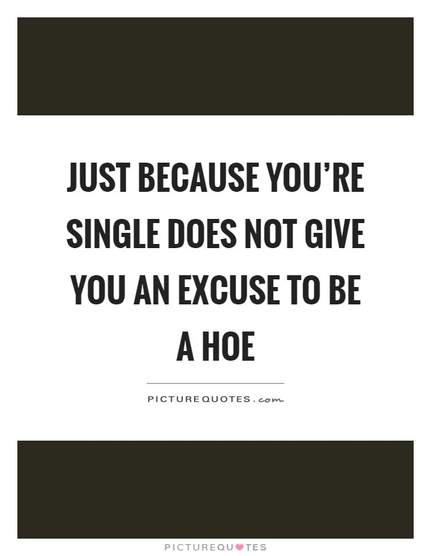 Hoe Quotes Hoe Quotes  Hoe Sayings  Hoe Picture Quotes