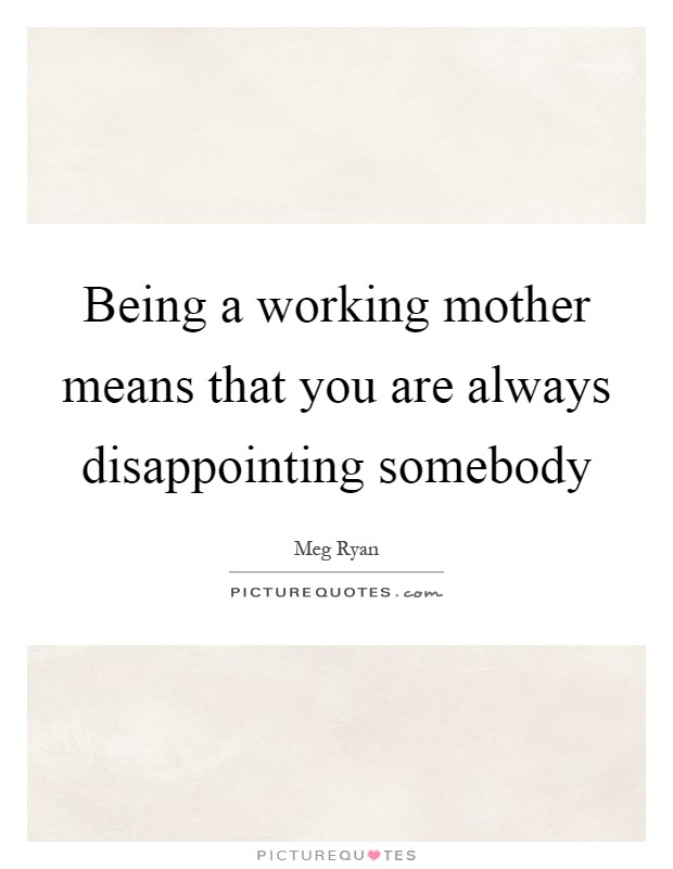 Working Mother Quotes & Sayings | Working Mother Picture ...