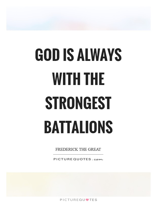 God is always with the strongest battalions Picture Quote #1