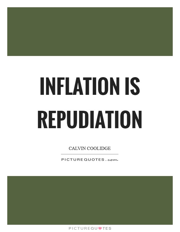 Inflation is repudiation Picture Quote #1