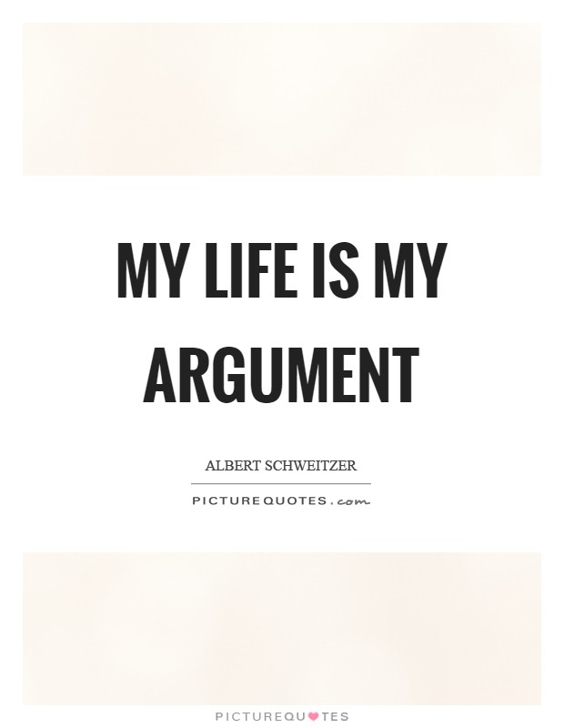 My life is my argument Picture Quote #1