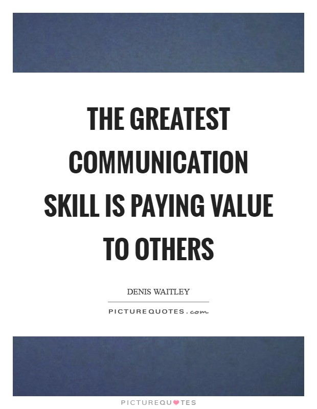 The greatest communication skill is paying value to others Picture Quote #1