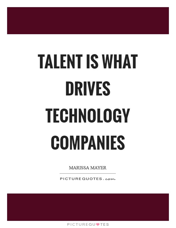 Talent is what drives technology companies Picture Quote #1