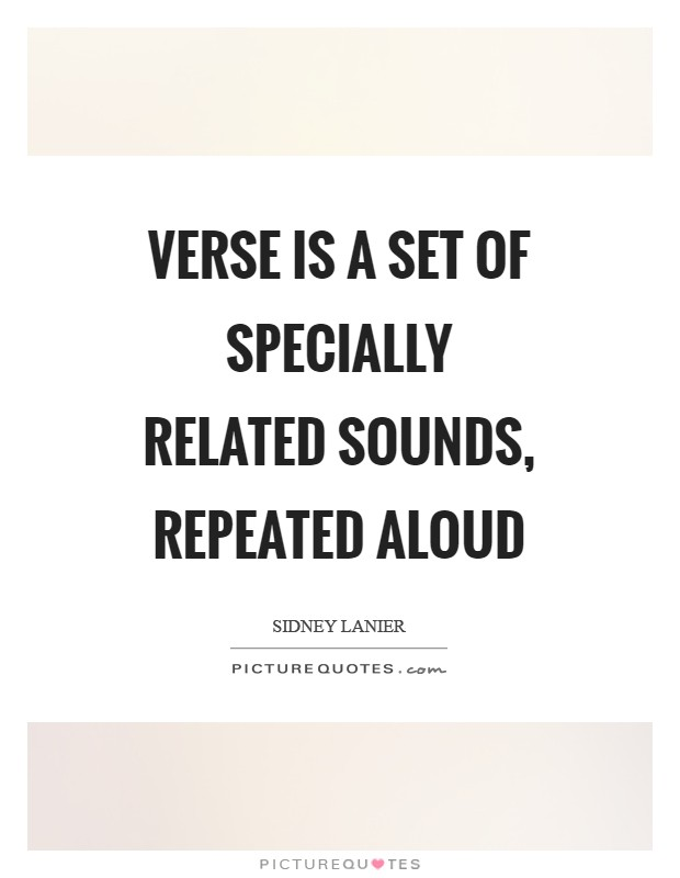 Verse is a set of specially related sounds, repeated aloud Picture Quote #1
