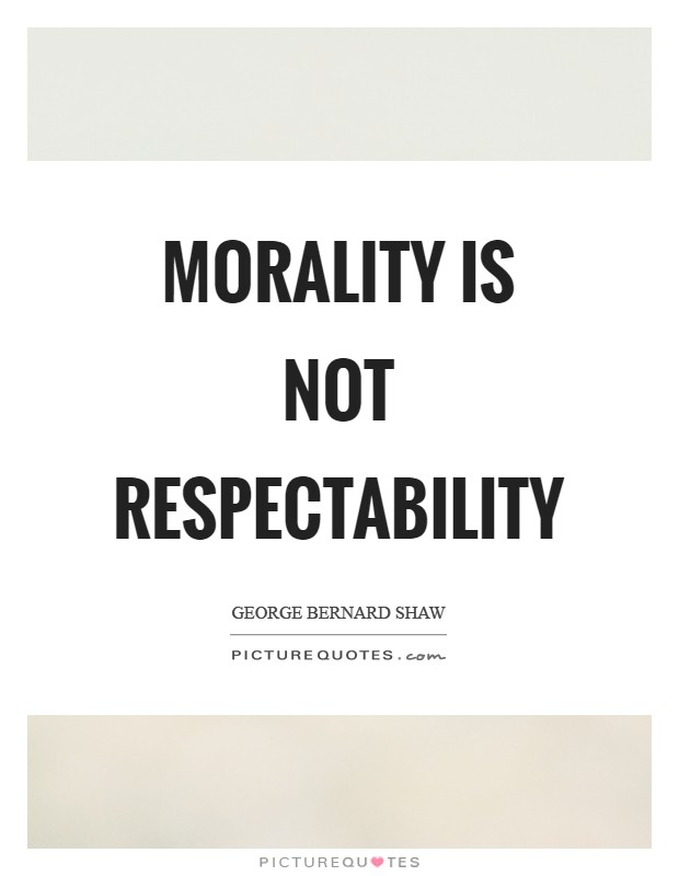 Morality is not respectability Picture Quote #1