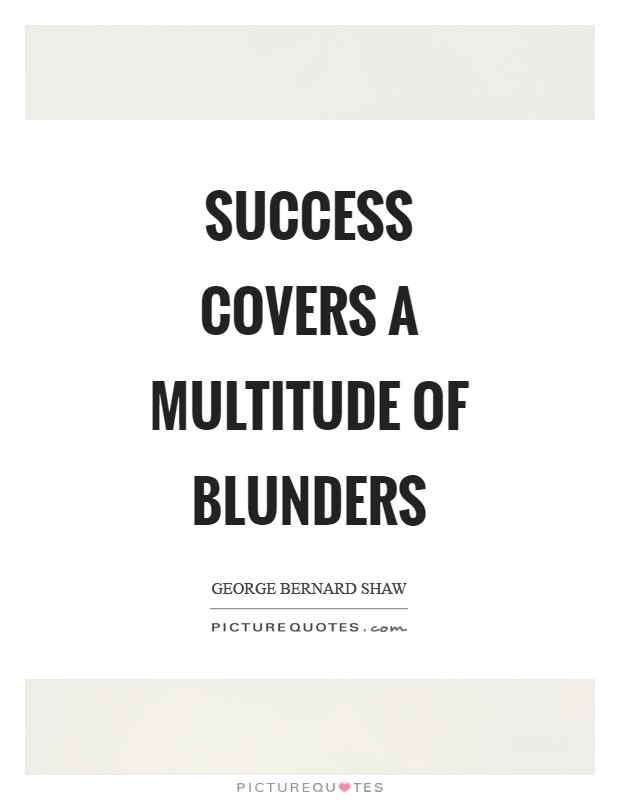 Success covers a multitude of blunders Picture Quote #1