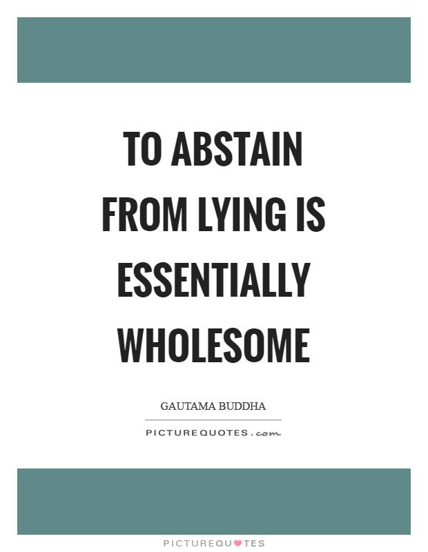To abstain from lying is essentially wholesome Picture Quote #1