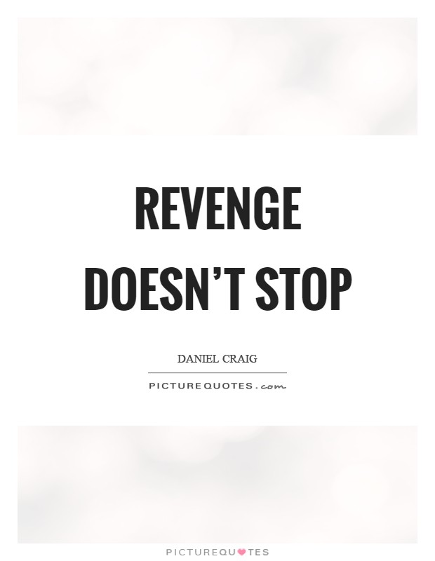 Revenge doesn't stop Picture Quote #1