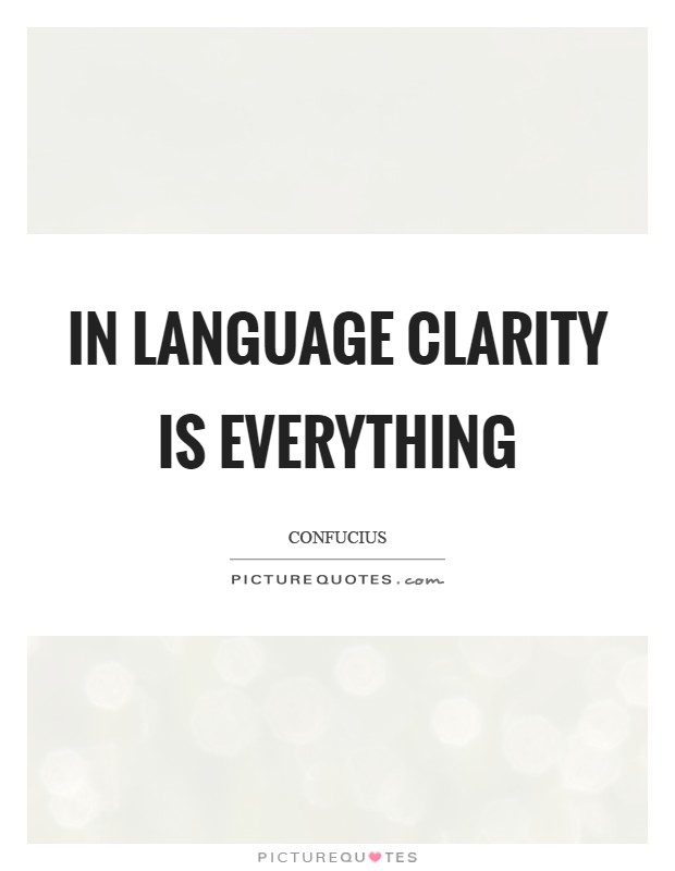 In language clarity is everything Picture Quote #1