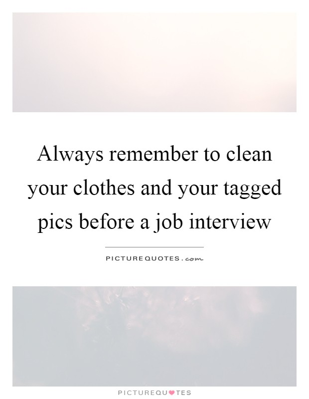 always remember to clean your clothes and your tagged pics