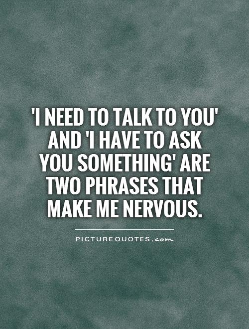 Funny Quotes About Nervousness Nervous Quotes