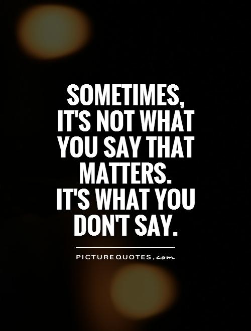 Its not what you say but how you say it